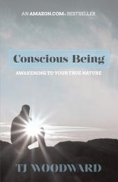 Conscious Being: Awakening to Your True Nature