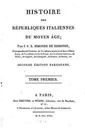 Histoire des républiques italiennes du moyen âge: Volume1