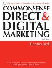 Commonsense Direct and Digital Marketing: Edition 5