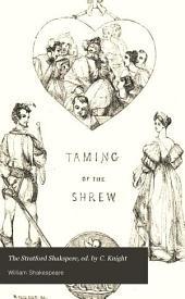 The Stratford Shakspere, ed. by C. Knight