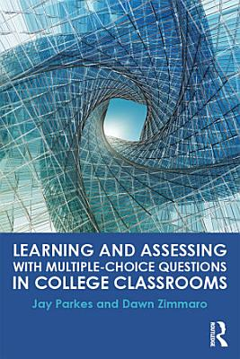 Learning and Assessing with Multiple Choice Questions in College Classrooms PDF