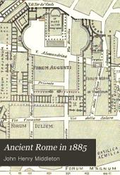 Ancient Rome in 1885