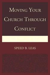 Moving Your Church Through Conflict Book PDF