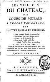 """""""Les"""" Veillées Du Chateau ou Cours De Morale A l'Usage Des Enfants: Volume1"""