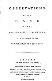 Observations on The Case of the Protestant Dissenters with Reference to the Corporation and Test Acts..
