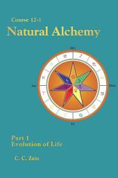 CS12-1 Natural Alchemy: Evolution of Life