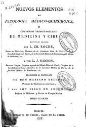 Nuevos elementos de patología médico quirúrgica ó Compendio teórico y práctico de medicina y cirugía: Volumen 4