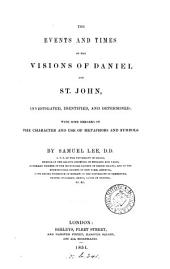 The events and times of the visions of Daniel and st. John, investigated ... and determined