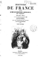 Histoire de France depuis les temps les plus reculés jusqu'à la mort de Louis XVI.