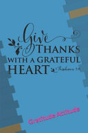 Give Thanks With A Grateful Heart   Gratitude Journal PDF