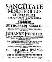 De sanctitate ministerii ecclesiastici exercitatio theologica: una cum vindiciis adversus criminationes Gothofredi Arnoldi