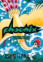 Phoenix, Vol. 3: Yamato/Space
