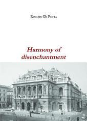 Harmony of disenchantment