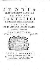 Storia critico-cronologica de' Romani pontefici e de' generali e provinciali concilij