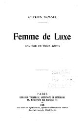 Femme de luxe: comédie en trois actes