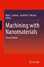Machining with Nanomaterials: Edition 2