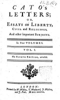 Catos Letters  Or  Essay on Liberty  Civil and Religious  and Other Important Subjects  In Four Volumes  Vol  1    4   PDF