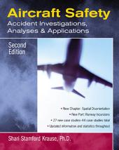 Aircraft Safety: Accident Investigations, Analyses, & Applications, Second Edition, Edition 2