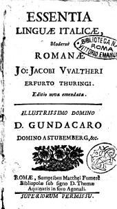 Essentia linguae Italicae, modernè Romanae Jo. Jacobi Vvaltheri Erfurto Thuringi