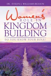 WOMEN'S ROLE IN KINGDOM BUILDING: Do you know YOUR role?