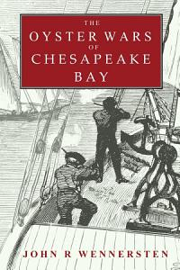 The Oyster Wars of Chesapeake Bay
