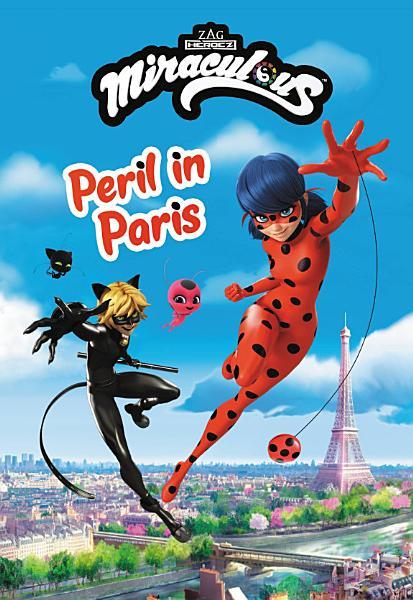 Download Miraculous  Peril in Paris Book