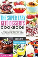 The Super Easy Keto Desserts Cookbook