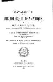 Catalogue de la bibliothèque dramatique de feu le baron Taylor: vente, Paris, 28, rue des Bons-Enfants, 27 nov.-13 déc. 1893, commis. pris. M. Delestre