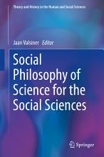 Social Philosophy of Science for the Social Sciences PDF