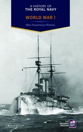 A History of the Royal Navy: World War I