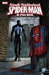 Spider-Man: Friendly Neighborhood Spider-Man By Peter David - The Complete Collection