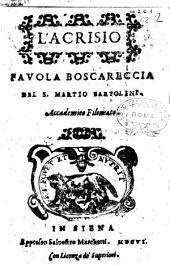 L'Acrisio fauola boscareccia del s. Martio Bartolini. Accademico Filomato