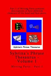 Sybrina's Phrase Thesaurus - Volume 1: Moving Parts - Part 1