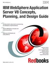 IBM WebSphere Application Server V8 Concepts, Planning, and Design Guide