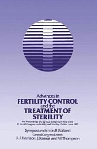 Advances in Fertility Control and the Treatment of Sterility