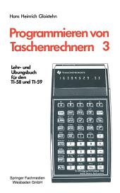 Programmieren von Taschenrechnern: Lehr- und Übungsbuch für den TI-58 und TI-59, Ausgabe 3