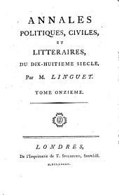Annales politiques, civiles et litteraires du dix-huitieme siecle: Volume11