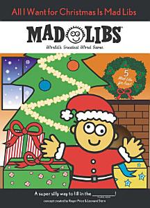 All I Want for Christmas Is Mad Libs Book