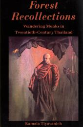 Forest Recollections: Wandering Monks in Twentieth-Century Thailand