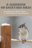 A Guidebook On Backyard Birds