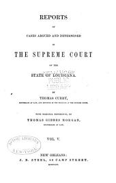 Reports of Cases Argued and Determined in the Supreme Court of Louisiana: Volumes 9-10; Volumes 29-30