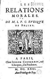 Les Relations morales. De M. I. P. C. (Jean-Pierre Camus) evesque de Belley