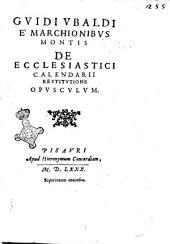 Guidi Vbaldi è marchionibus Montis De ecclesiastici calendarii restitutione opusculum