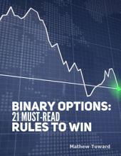 Binary Options: 21 Must Read Rules to Win