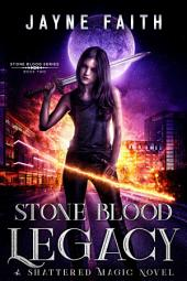 Stone Blood Legacy: Stone Blood Series Book 2
