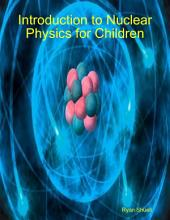 Introduction to Nuclear Physics for Children