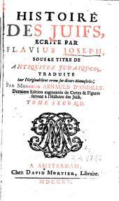 Histoire des Juifs, écrite par Flavius Joseph sous le titre de: Antiquitez judaïques, Volume2