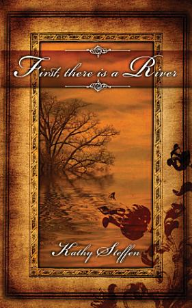 First  There Is a River PDF