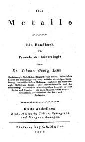 Die Metalle: ein Handbuch für Freunde der Mineralogie. Zink, Wismuth, Tellur, Spiesglanz und Manganordnungen. 3