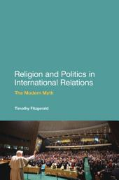 Religion and Politics in International Relations: The Modern Myth